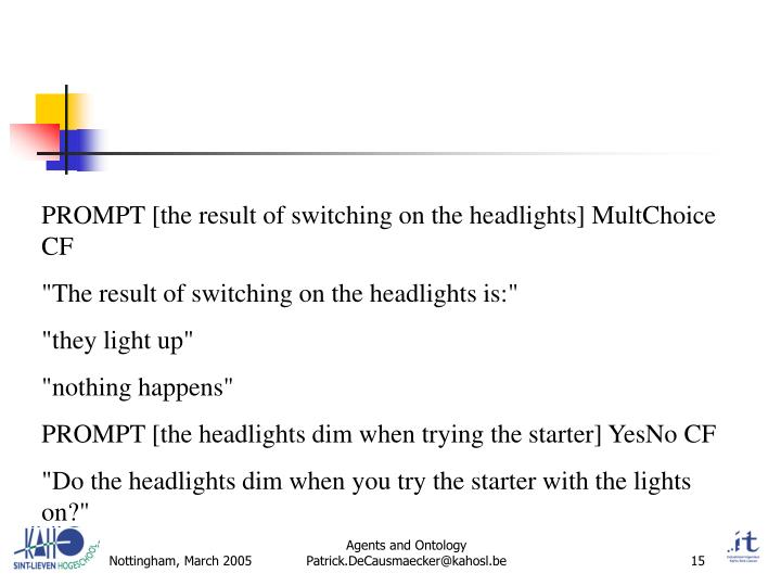PROMPT [the result of switching on the headlights] MultChoice CF