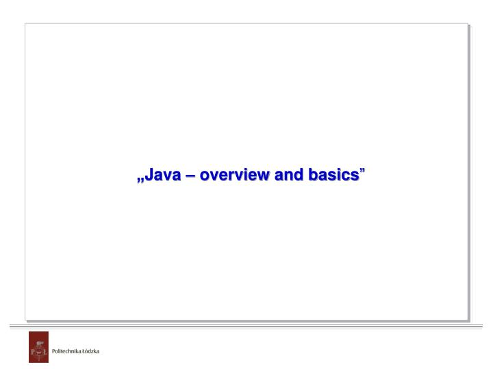 Java overview and basics