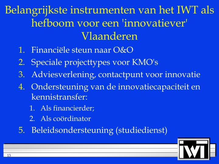 Belangrijkste instrumenten van het IWT als hefboom voor een 'innovatiever' Vlaanderen