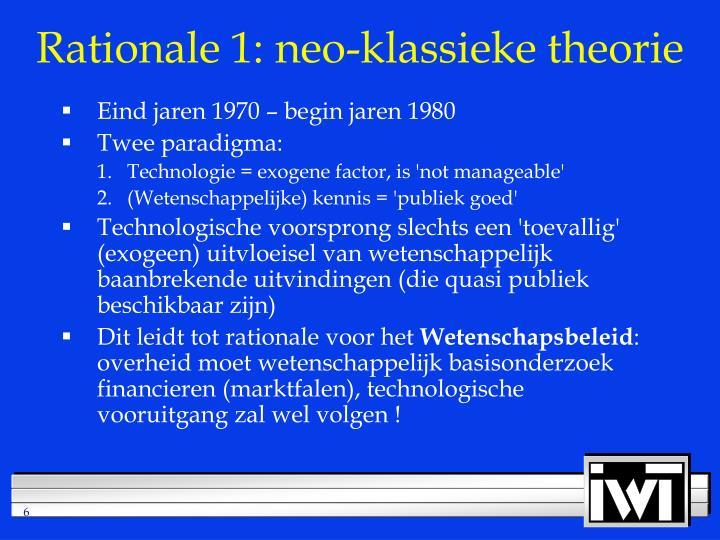 Rationale 1: neo-klassieke theorie