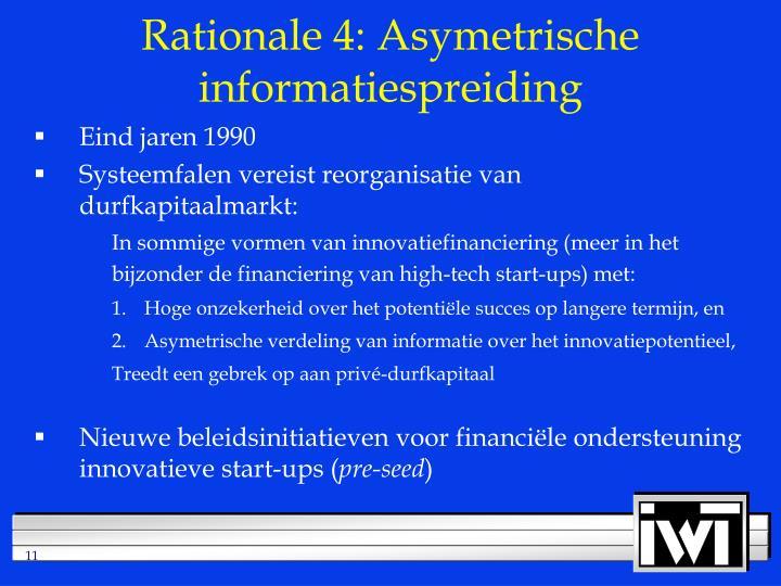 Rationale 4: Asymetrische informatiespreiding