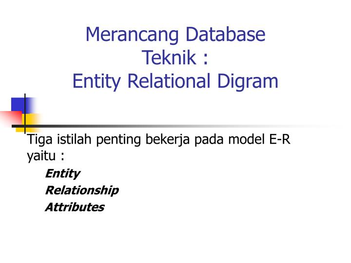 Merancang database teknik entity relational digram