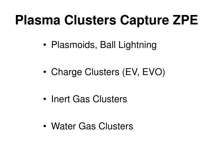 Plasma Clusters Capture ZPE