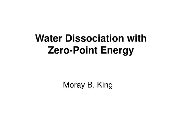 water dissociation with zero point energy