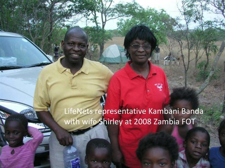 LifeNets representative Kambani Banda with wife Shirley at 2008 Zambia FOT