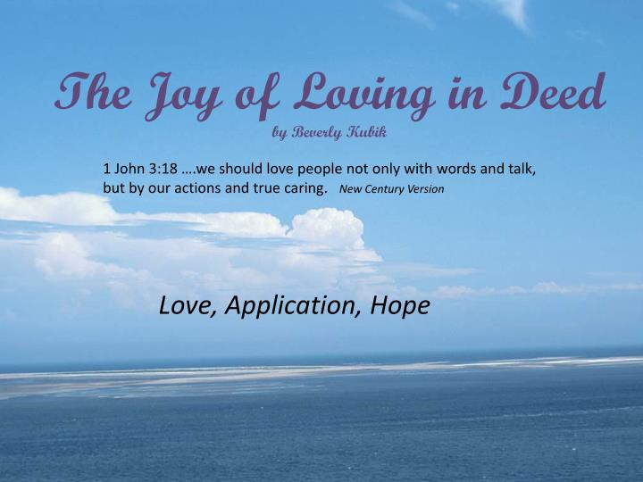 The Joy of Loving in Deed