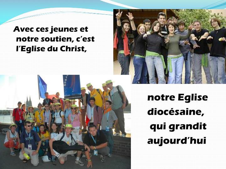 Avec ces jeunes et notre soutien, c'est l'Eglise du Christ,