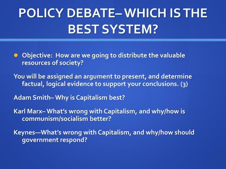 POLICY DEBATE– WHICH IS THE BEST SYSTEM?