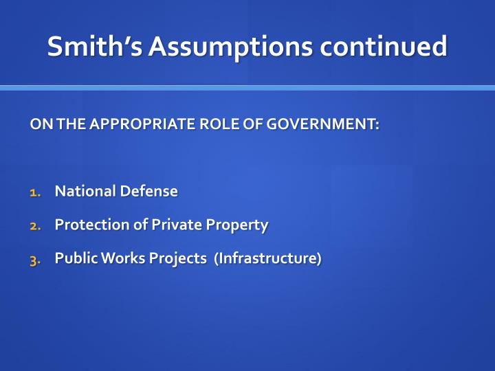 Smith's Assumptions continued