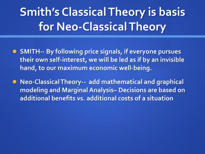 Smith's Classical Theory is basis for Neo-Classical Theory