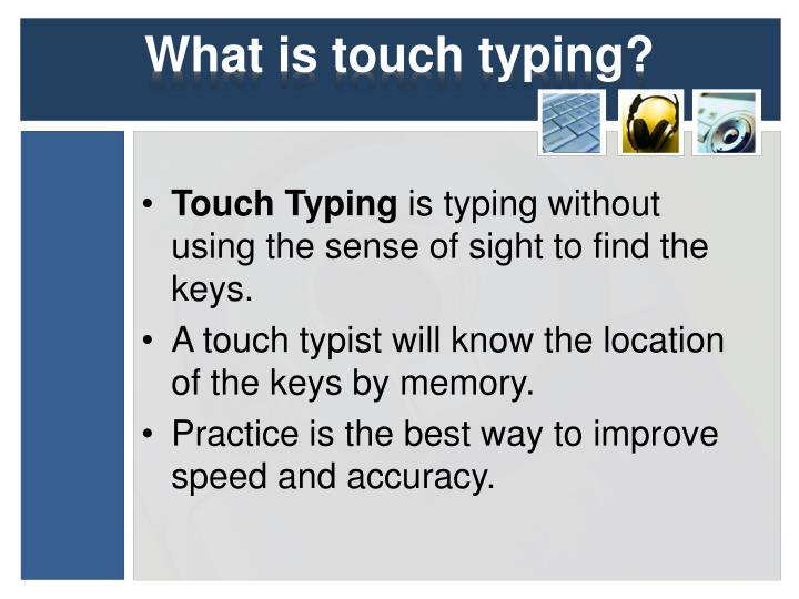 What is touch typing