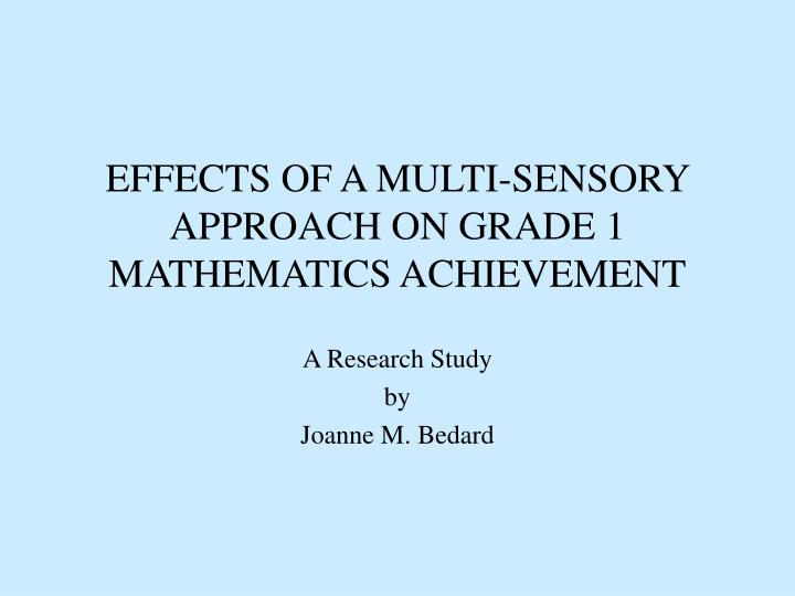 Effects of a multi sensory approach on grade 1 mathematics achievement