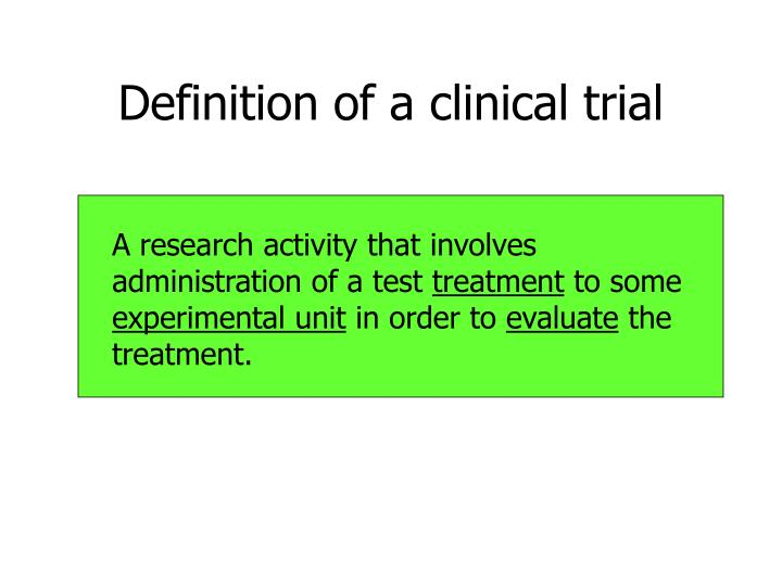 Definition of a clinical trial