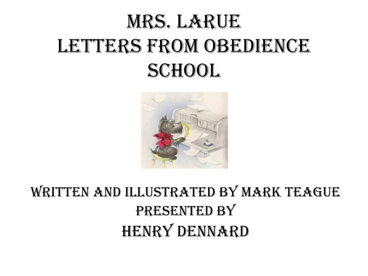 Mrs larue letters from obedience school