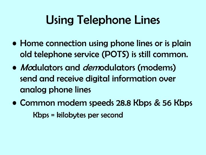 Using Telephone Lines