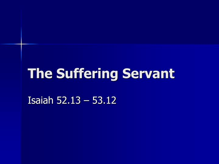 The suffering servant