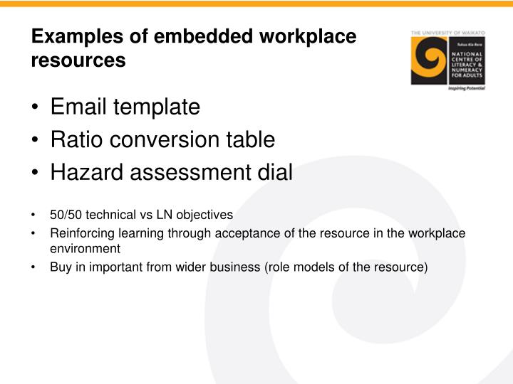 Examples of embedded workplace