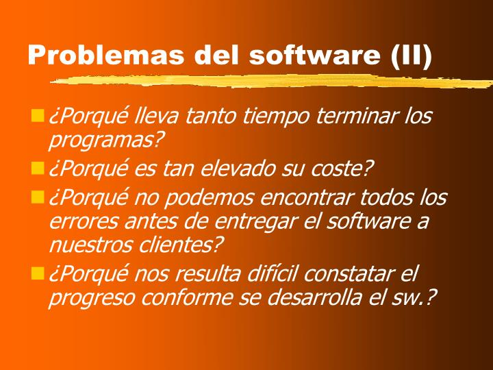 Problemas del software (II)