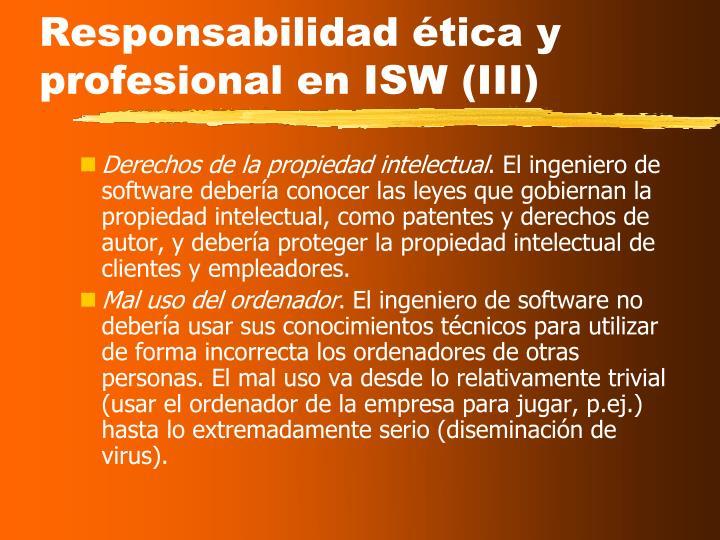 Responsabilidad ética y profesional en ISW (III)