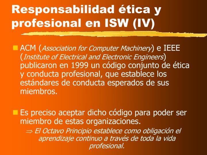 Responsabilidad ética y profesional en ISW (IV)
