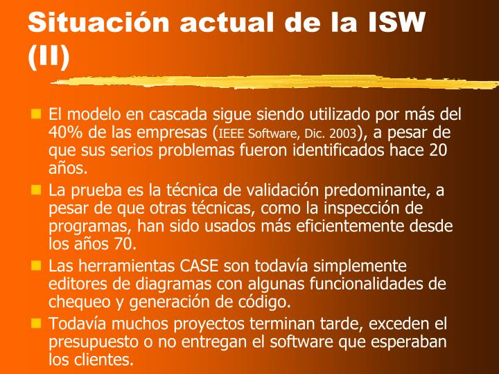 Situación actual de la ISW (II)