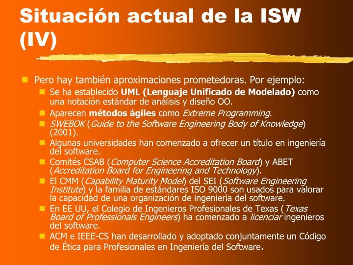 Situación actual de la ISW (IV)