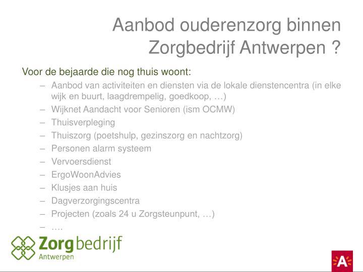 Aanbod ouderenzorg binnen Zorgbedrijf Antwerpen ?
