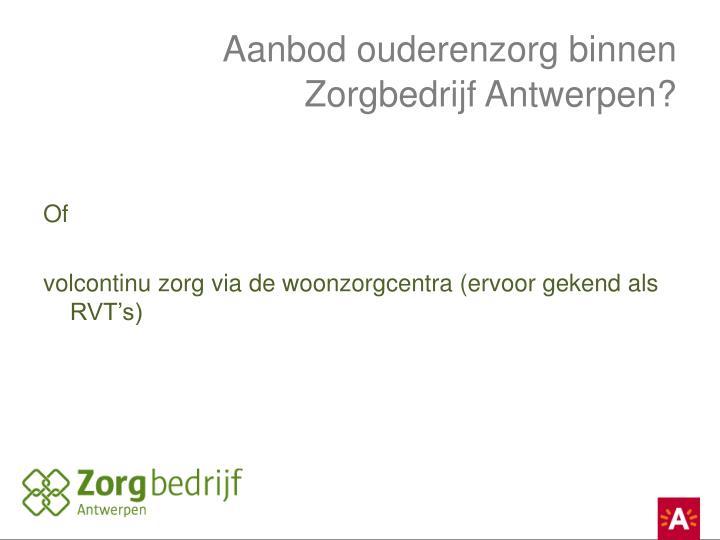 Aanbod ouderenzorg binnen Zorgbedrijf Antwerpen?