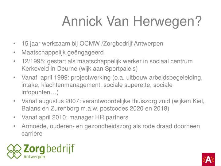 Annick Van Herwegen?