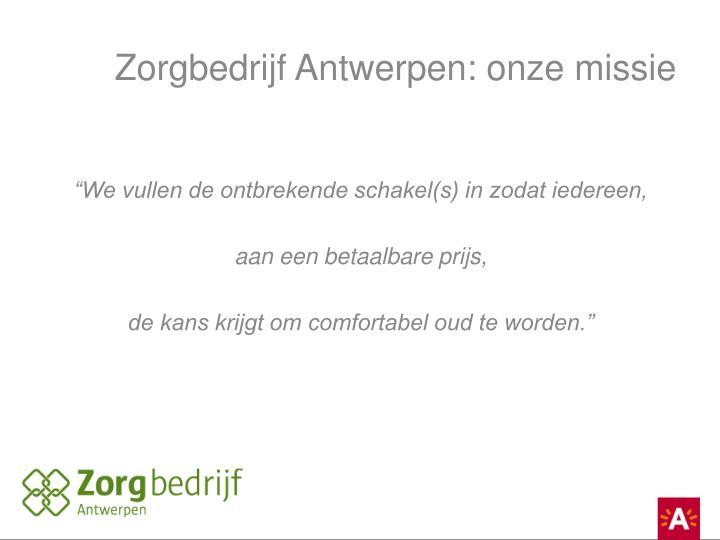 Zorgbedrijf Antwerpen: onze missie