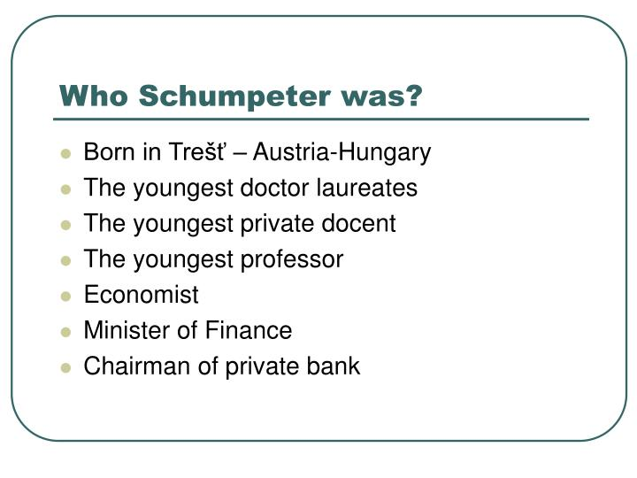 Who Schumpeter was?