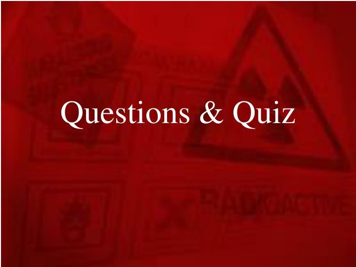 Questions & Quiz