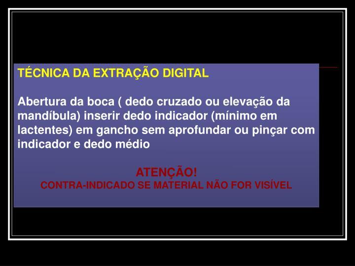 TÉCNICA DA EXTRAÇÃO DIGITAL
