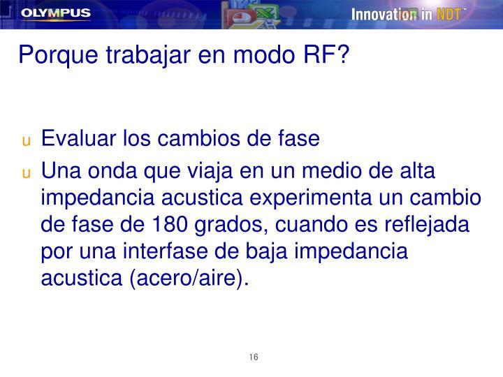 Porque trabajar en modo RF?