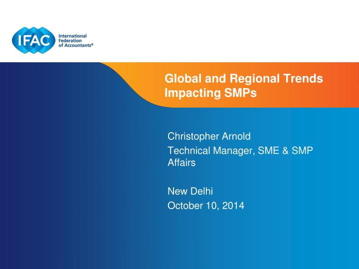 Global and regional trends impacting smps
