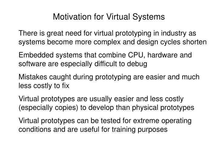 Motivation for virtual systems
