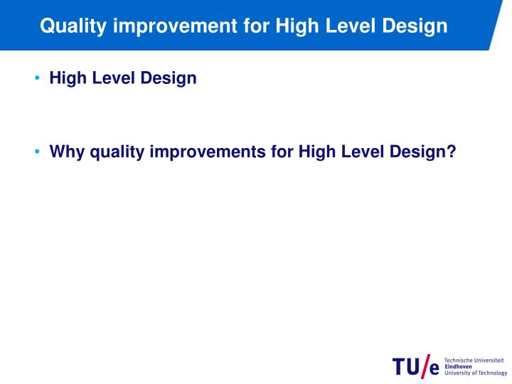Quality improvement for High Level Design