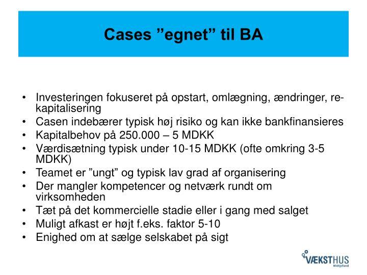 """Cases """"egnet"""" til BA"""