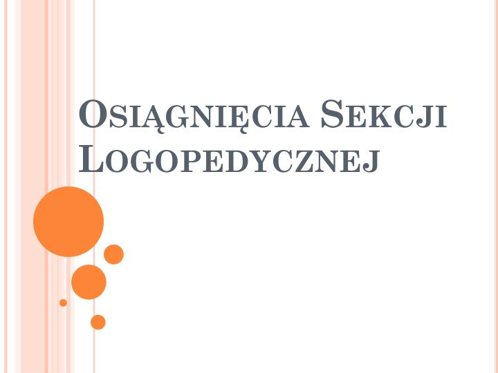 Osiągnięcia Sekcji Logopedycznej