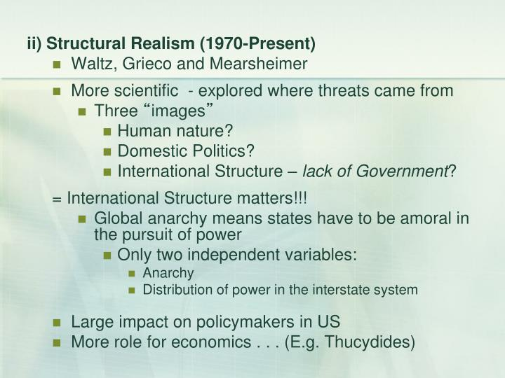 ii) Structural Realism (1970-Present)