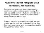 monitor student progress with formative assessments