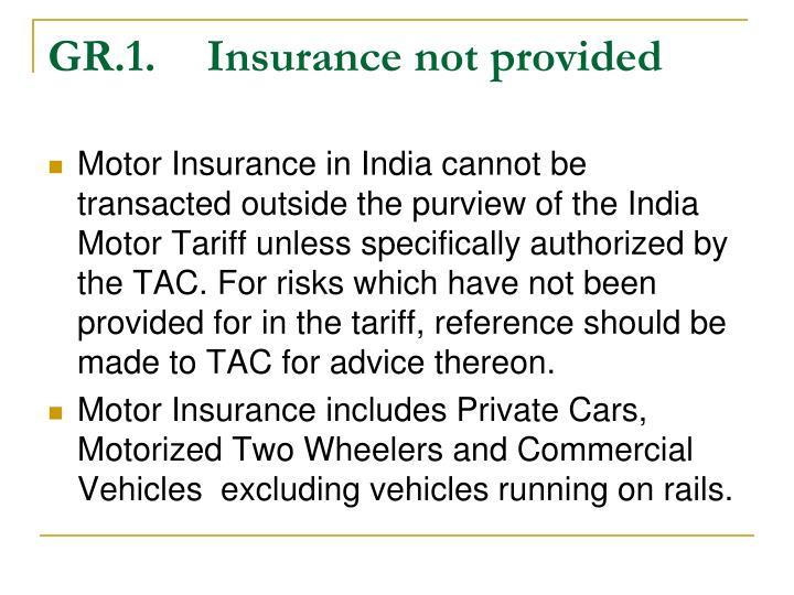GR.1.Insurance not provided