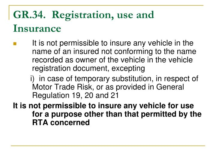 GR.34.  Registration, use and Insurance
