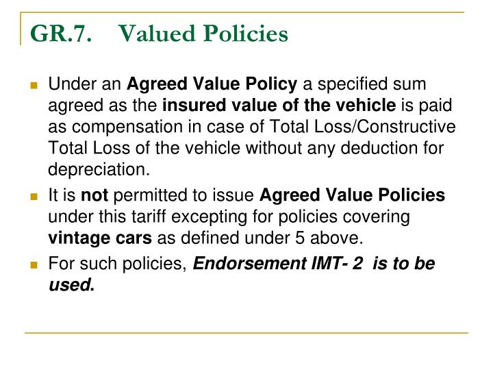 GR.7.    Valued Policies
