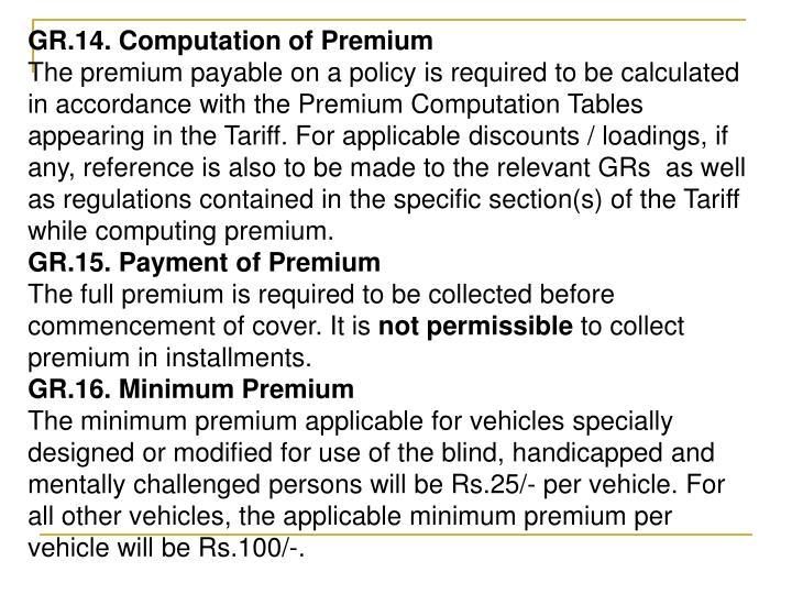 GR.14. Computation of Premium