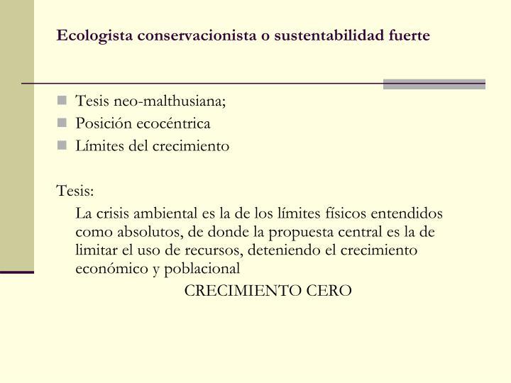 Ecologista conservacionista o sustentabilidad fuerte