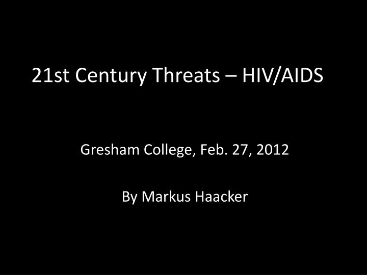 21st century threats hiv aids