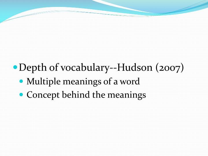 Depth of vocabulary--Hudson
