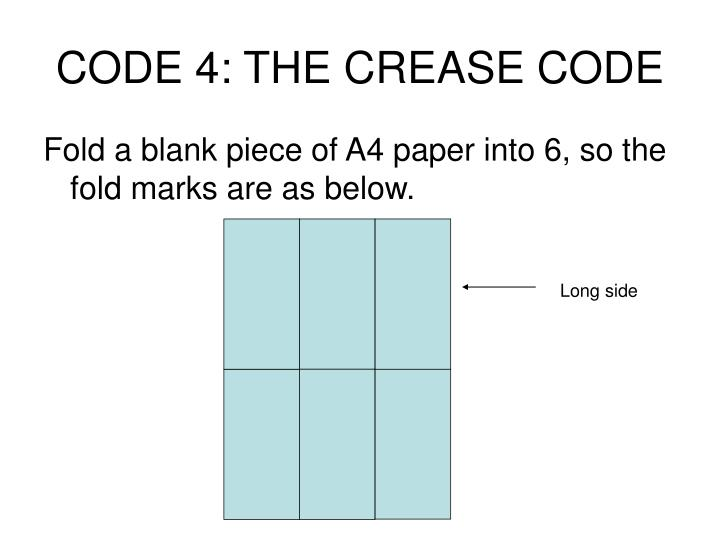 CODE 4: THE CREASE CODE