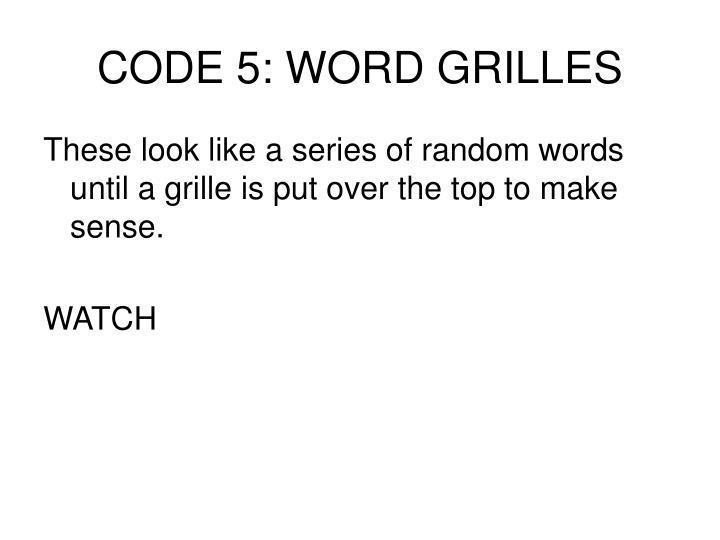 CODE 5: WORD GRILLES